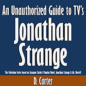 An Unauthorized Guide to TV's Jonathan Strange Audiobook