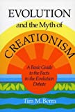 Evolution and the Myth of Creationism: A Basic Guide to the Facts in the Evolution Debate