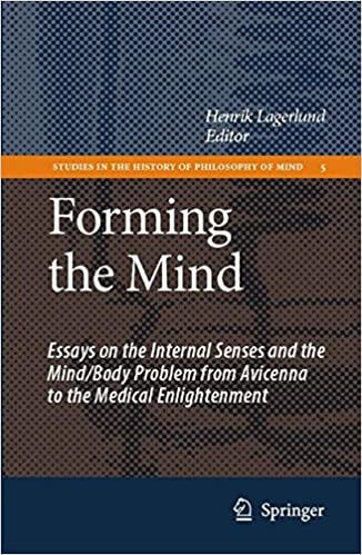 com forming the mind essays on the internal senses and com forming the mind essays on the internal senses and the mind body problem from avicenna to the medical enlightenment studies in the history of