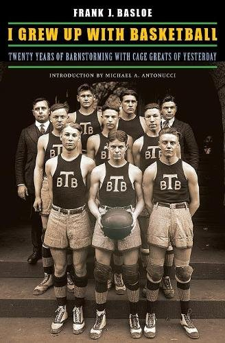 Download I Grew Up with Basketball: Twenty Years of Barnstorming with Cage Greats of Yesterday pdf epub