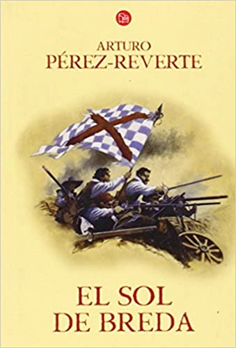 Amazon.com: El sol de Breda / The Sun Over Breda (Las aventuras del Capitán Alatriste) (Spanish Edition) (9788466320559): Arturo Perez-Reverte: Books