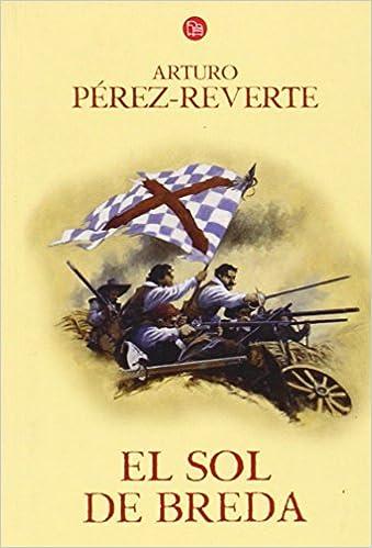 Amazon.com: El sol de Breda / The Sun Over Breda (Las aventuras del Capitán Alatriste) (Spanish Edition) (9788466320559): Arturo Perez-Reverte: Books