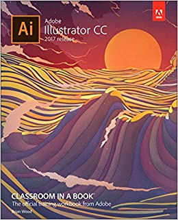 Adobe illustrator cc classroom in a book 2017 release brian wood adobe illustrator cc classroom in a book 2017 release brian wood 9780134663449 books amazon fandeluxe Image collections