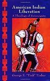 American Indian Liberation, George E. Tinker, 1570758050