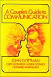 A Couple's Guide to Communication, Gottman, John and Notarius, Clifford, 0878221271