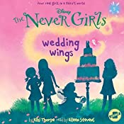 Wedding Wings: The Never Girls Series, Book 5 | Kiki Thorpe