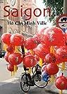 Saïgon, Hô Chi Minh-Ville par Klaus H. Carl