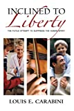 Inclined to Liberty, Louis Carabini, 1933550295