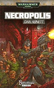 Les Fantômes de Gaunt - Cycle 1, tome 3 : Necropolis par Abnett