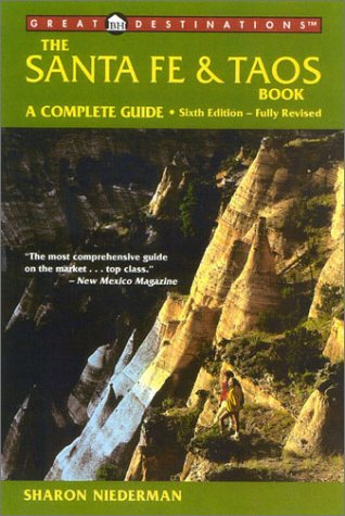 The Santa Fe And Taos Book  A Complete Guide  SANTA FE AND TAOS BOOK
