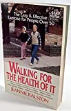 Walking for the Health of It: The Easy and Effective Exercise for People over 50