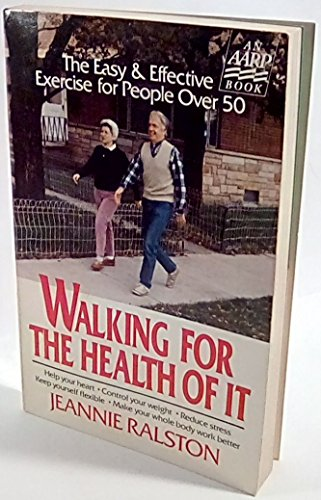 Walking for the Health of It: The Easy and Effective Exercise for People over 50 by Amer Assn Retired Persons