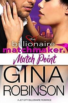 Match Point: A Jet City Billionaire Romance (The Billionaire Matchmaker Series Book 5) by [Robinson, Gina]