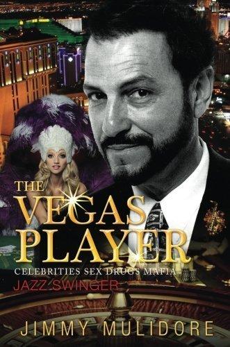The Vegas Player: Celebrities Sex Drugs Mafia by Jimmy Mulidore - Las Vegas Malls Shopping