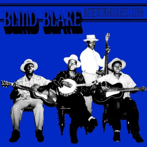 (Blind Blake And The Royal Victoria Hotel Calypsos)