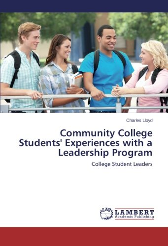 Community College Students' Experiences with a Leadership Program: College Student Leaders pdf epub
