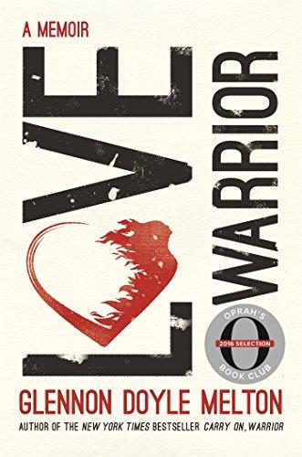 Love Warrior (Oprah's Book Club) : A Memoir