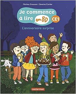 Amazon Fr Je Commence A Lire En Bd Ce1 L Anniversaire