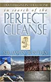 In Search of the Perfect Cleanse, Jason Winters, 1885026153