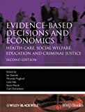 img - for Evidence-based Decisions and Economics: Health Care, Social Welfare, Education and Criminal Justice by Ian Shemilt (2010-04-26) book / textbook / text book