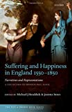 img - for Suffering and Happiness in England 1550-1850: Narratives and Representations: A collection to honour Paul Slack book / textbook / text book