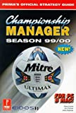 Championship Manager Season 1999/2000: Official Strategy Guide