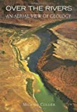 Over the Rivers (An Aerial View of Geology)
