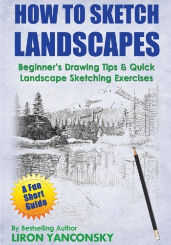 How to Sketch Landscapes: Beginner's Drawing Tip & Quick Landscape Sketching Exercises (Landscape Drawings For Beginners Step By Step)