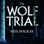 The Wolf Trial | Neil Mackay