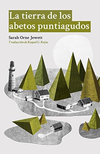 La tierra de los abetos puntiagudos (Spanish Edition)