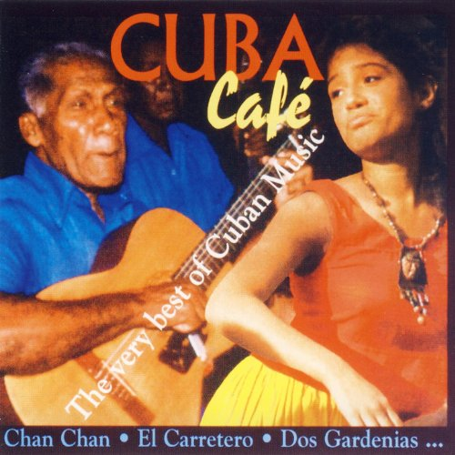 Cuba Café (The Very Best of Cuban Music)