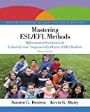 Mastering ESL/EFL Methods: Differentiated Instruction for Culturally and Linguistically Diverse (CLD) Students, Enhanced Pearson eText with Loose-Leaf Version -- Access Card Package (3rd Edition)