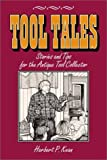 img - for Tool Tales, Stories and Tips for the Antique Tool Collector book / textbook / text book