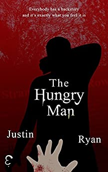 The Hungry Man: A New Breed of Horror Story by [Ryan, Justin]