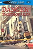 Danger! Earthquake, Seymour Simon, 1587171392