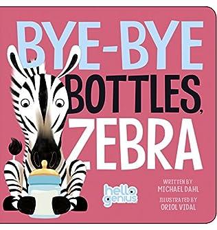 book cover of Bye-Bye Bottles, Zebra