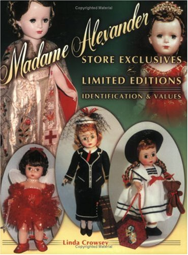 (Madame Alexander Store Exclusives And Limited Editions, Identification & Values )