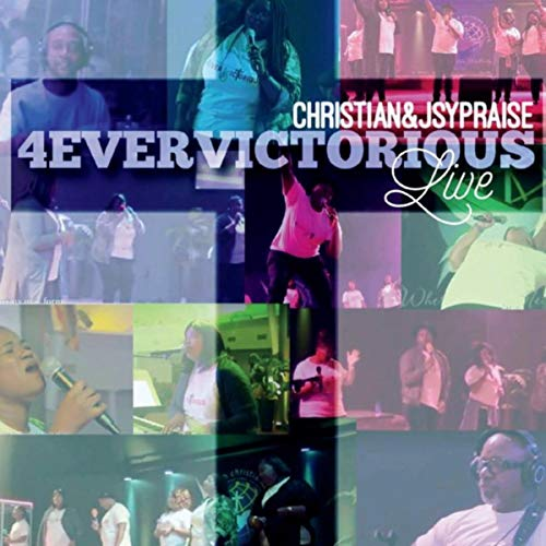 Christian and Jsy Praise - 4ever Victorious 2018