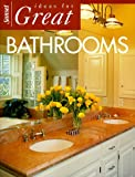 Ideas for Great Bathrooms, Sunset Books, 0376013176