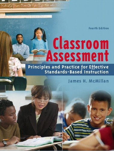 Classroom Assessment: Principles and Practice for Effective Standards-Based Instruction (4th Edition)