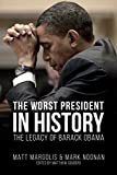 Book cover from The Worst President in History: The Legacy of Barack Obama by Matt Margolis