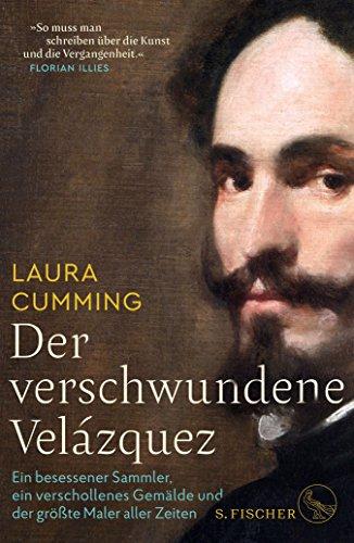 Der verschwundene Velázquez: Ein besessener Sammler, ein verschollenes Gemälde und der größte Maler aller Zeiten (German Edition)