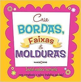 Crie Bordas, Faixas E Molduras: Marco Zero: 9788527904476: Amazon.com: Books