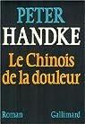 Le Chinois de la douleur par Handke