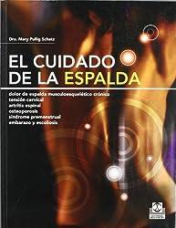 El Cuidado De La Espalda / the Back Care: Dolor Cronico,tension Cervical, Arttritis Espinal,escoliosis…/ Chronic Pain, Cervical Strain, Spinal Arthritis, Scoliosis