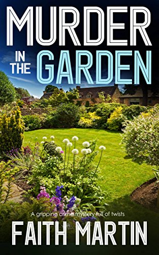 MURDER IN THE GARDEN a gripping crime mystery full of twists (DI Hillary Greene Book 9) ()