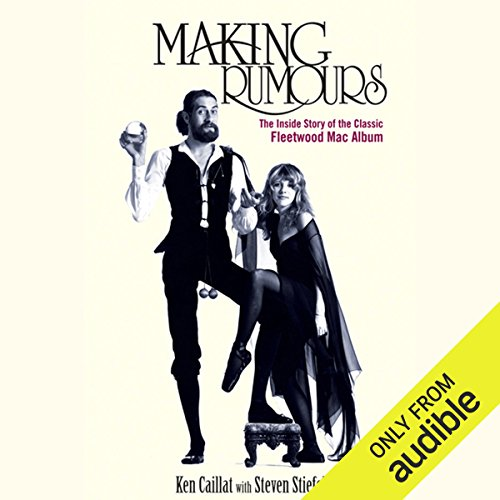 Making Rumours: The Inside Story of the Classic Fleetwood Mac Album ()