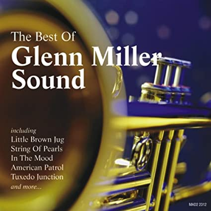 Best of: Glenn Miller & His Orchestra