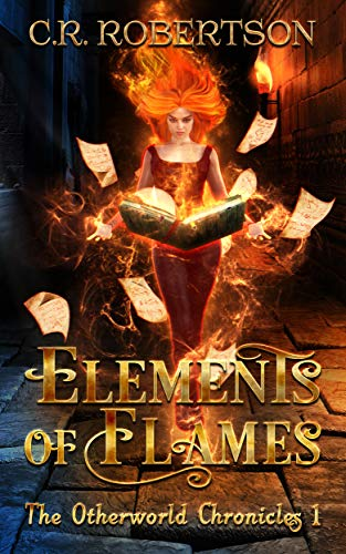 Elements of Flames (The Otherworld Chronicles Book 1) - Bit Power Robertson