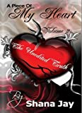 A Piece of My Heart Vol 2, Shana Jay, 0983927030